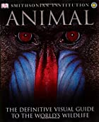 Animal: The Definitive Visual Guide to the…