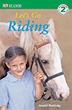Let's Go Riding! (DK Readers: Level 2) by…