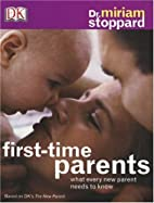 First Time Parents by Miriam Stoppard