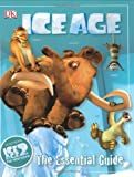 Dakin, Glenn: Ice Age: The Essential Guide (DK Essential Guides)