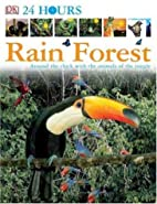 Rain Forest (24 Hours) by DK Publishing