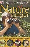 Burnie, David: Nature Activities: Nature Ranger (DK NATURE ACTIVITIES)
