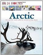 Arctic (DK 24 Hours) by DK Publishing