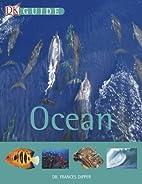 Ocean (DK Guides) by Frances Dipper