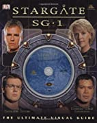 Stargate SG-1: The Ultimate Visual Guide by…