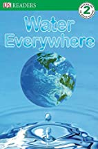 Water Everywhere (DK Readers: Level 2) by…