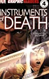 Ross, Stewart: Instruments of Death (DK Graphic Readers Novels)