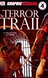 Ross, Stewart: The Terror Trail (DK Graphic Readers Novels)