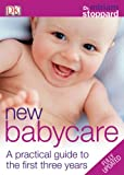 Stoppard, Miriam: New Babycare: A Practical Guide to the First Three Years