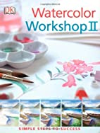 Watercolor Workshop II (Simple Steps to…