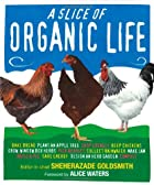 Slice of Organic Life by Alice Waters