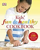 Kids' Fun and Healthy Cookbook by…