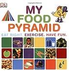 My Food Pyramid by DK Publishing