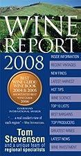 Wine Report 2008 (Wine Report) by Tom…