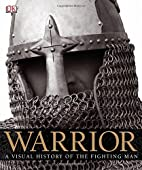 Warrior: A Visual History of the Fighting…