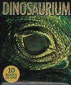 Dinosaurium by DK Publishing
