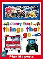 My First Things That Go (My First Play…
