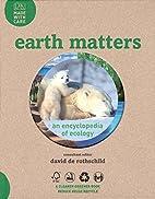Earth Matters by DK Publishing
