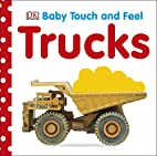Trucks (Baby Touch and Feel) by DK…