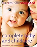 Stoppard, Miriam: Complete Baby And Childcare