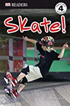 Skate! (DK Readers: Level 4) by Amy Junor