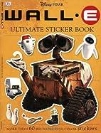 Wall.E: Ultimate Sticker Book (Ultimate…