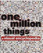 One Million Things: A Visual Encyclopedia by…