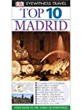 Rice, Christopher: Eyewitness Top 10 Travel Guides: Madrid (Gale Non Series E-Books)