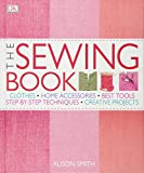 Smith, Alison: The Sewing Book: An Encyclopedic Resource of Step-by-Step Techniques