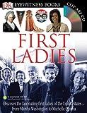 Pastan, Amy: First Ladies (Eyewitness Books) (DK Eyewitness Books)