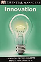 DK Essential Managers: Innovation by Dorling…
