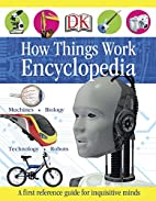First How Things Work Encyclopedia: A First…