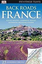 Back Roads France (Eyewitness Travel Back…