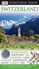 Eyewitness Travel Guide: Switzerland by…
