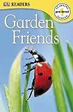 DK Publishing: Garden Friends (DK READERS)