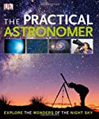 The Practical Astronomer by DK Publishing