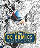 Daniel Wallace: DC Comics Year by Year: A Visual Chronicle
