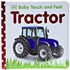 Tractor (Baby Touch and Feel) by DK…