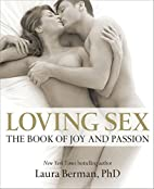 Loving Sex: The book of joy and passion by…