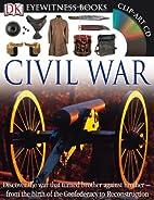 Civil War (DK Eyewitness Books) by John…