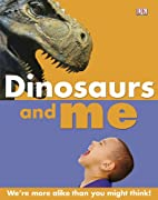 Dinosaurs and Me by DK