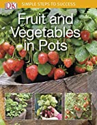 Fruit and Vegetables in Pots (Simple Steps…