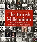 Yapp, Nick: British Millennium: 1000 Remarkable Years of Incident and Achievement