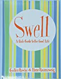 Rosenzweig, Ilene: Swell: A Girl's Guide to the Good Life