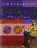 Richardson, Tim: Sweets: A History of Temptation