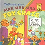 Berenstain, Stan: The Berenstain Bears' Mad, Mad, Mad Toy Craze (Berenstain Bears First Time Books (Prebound))