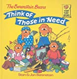 Berenstain, Stan: The Berenstain Bears Think of Those in Need (Berenstain Bears First Time Books (Prebound))