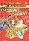 Capeci, Anne: The Giant Germ (Magic School Bus Science Chapter Books (Pb))