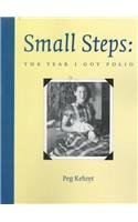 Small Steps: The Year I Got Polio by Peg…