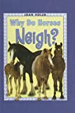 Holub, Joan: Why Do Horses Neigh? (Easy-To-Read: Level 3 (Pb))